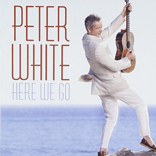 Peter White Here We Go