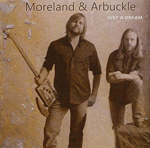 Moreland & Arbuckle Just A Dream