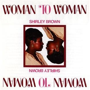 Shirley Brown Woman To Woman Remastered