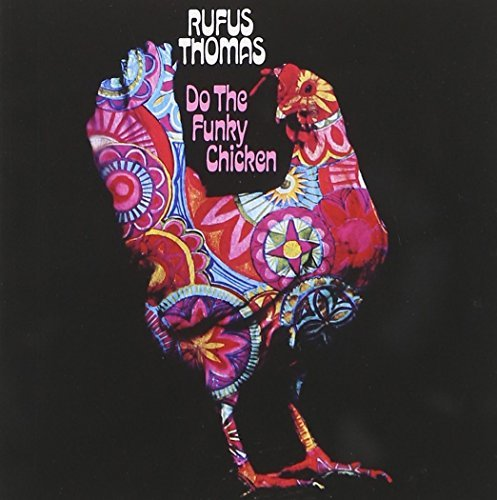 Rufus Thomas Do The Funky Chicken