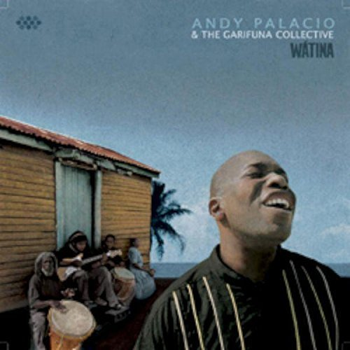 Andy & The Garifuna Co Palacio Watina