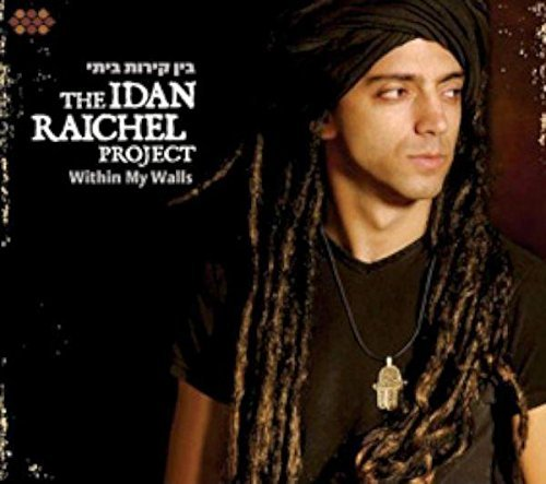 Idan Project Raichel Within My Walls