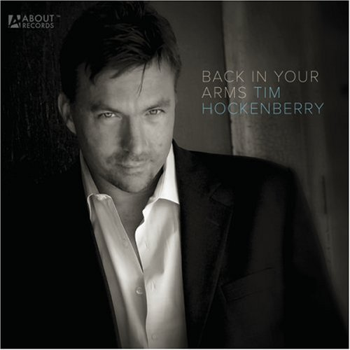 Tim Hockenberry Back In Your Arms