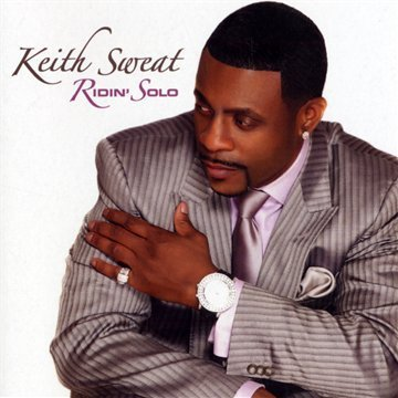 Keith Sweat Ridin' Solo