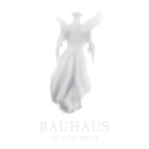 Bauhaus Go Away White