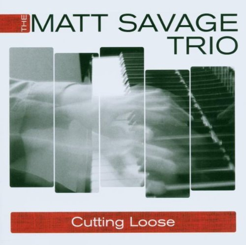 Matt Trio Savage Cutting Loose