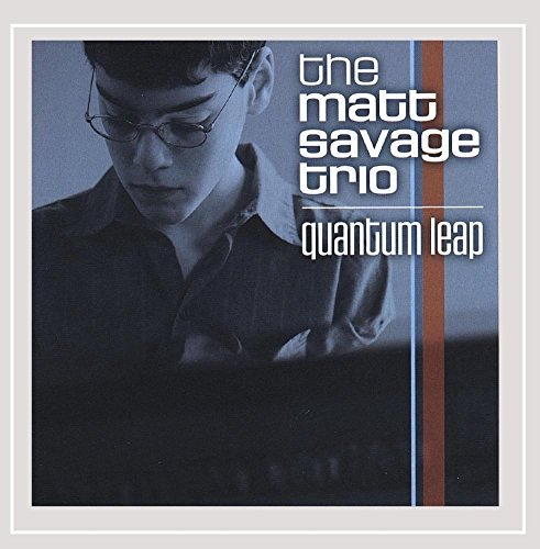 Matt Trio Savage Quantum Leap