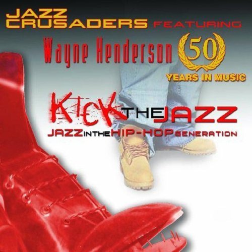 Jazz Crusaders Kick The Jazz