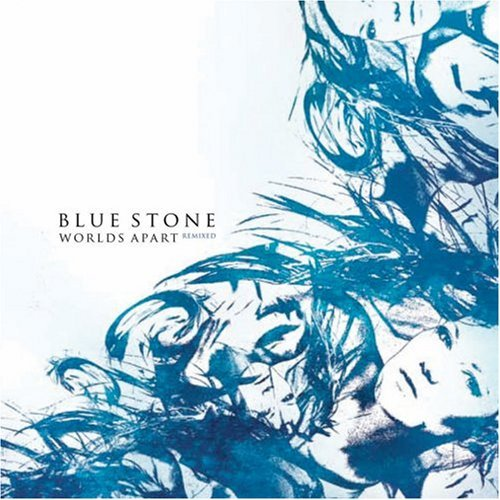 Blue Stone Worlds Apart Remixed