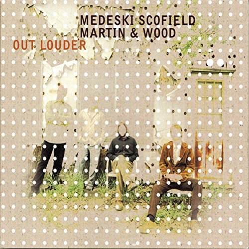 Medeski Scofield Martin Wood Out Louder