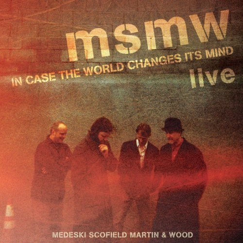 Medeski Scofield Martin & Wood Msmw Live In Case The World C