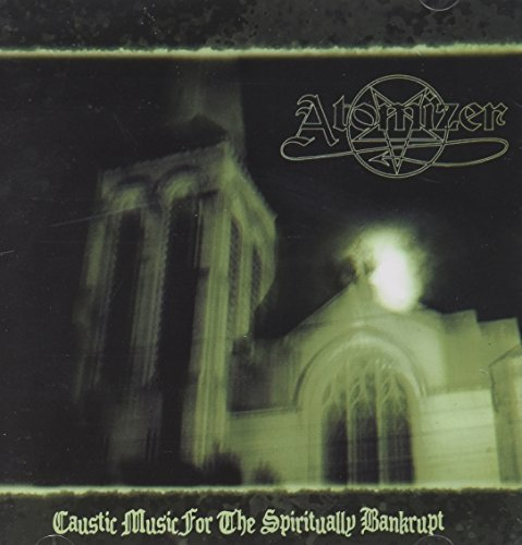 Atomizer Caustic Music For The Spiritua