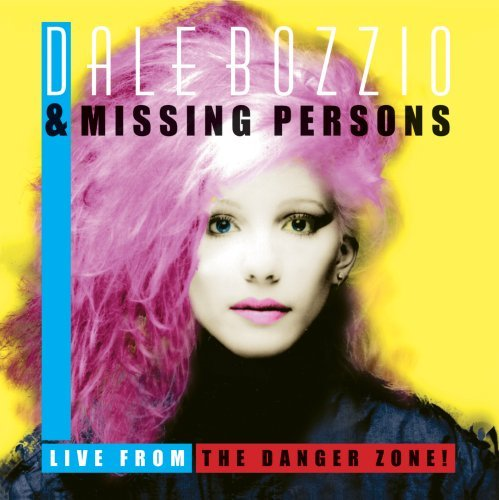 Dale Bozzio & Missing Persons Live From The Danger Zone!