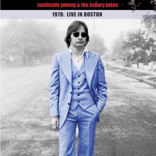 Southside Johnny & The Asbury 1978 Live In Boston