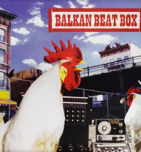 Balkan Beat Box Balkan Beat Box