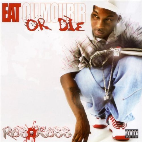 Ras Kass Eat Or Die Explicit Version