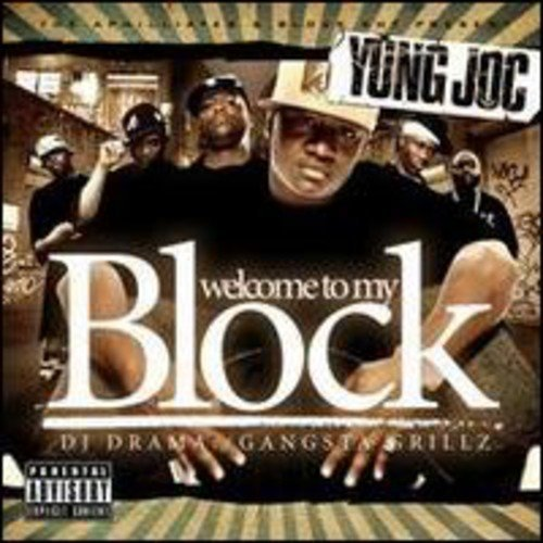 Yung Joc & Dj Drama Welcome To My Block Explicit Version