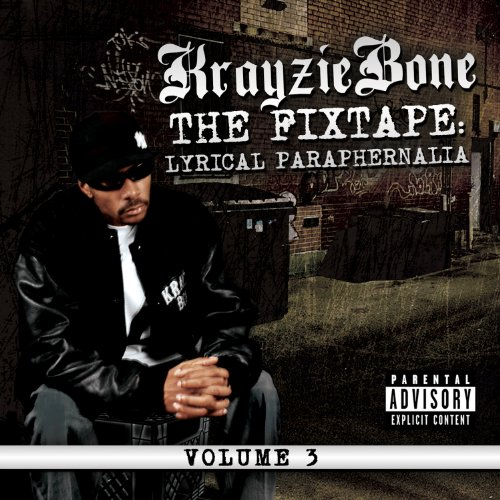 Krayzie Bone Fixtape Vol. 3 Lyrical Paraphe Explicit Version