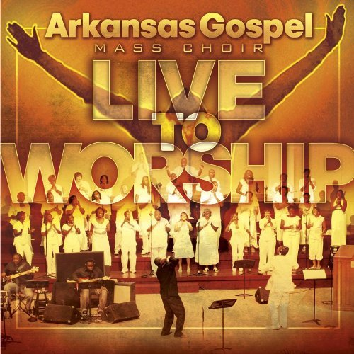 Arkansas Gospel Mass Choir Live To Worship