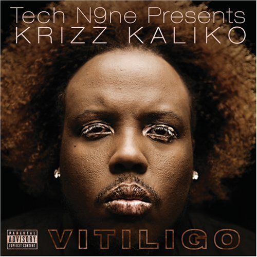 Tech N9ne Presents Krizz Kaliko Vitiligo Explicit Version