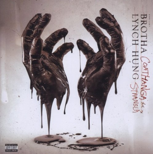 Brotha Lynch Hung Coathanga Strangla Explicit Version