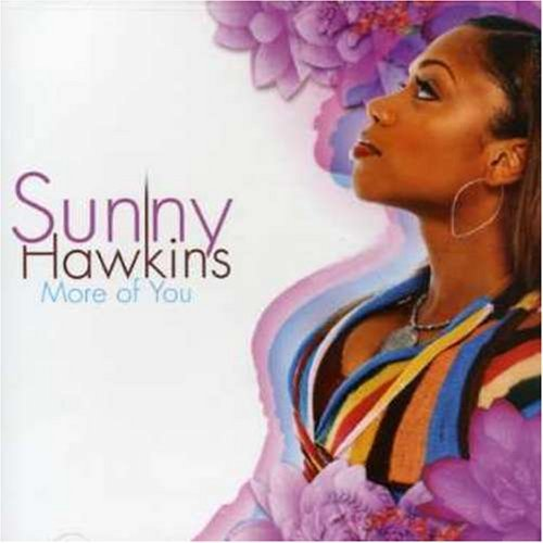 Sunny Hawkins More Of You