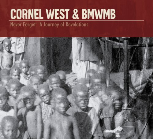 Cornel West Never Forget Journey Of Revel