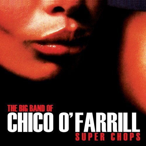 O' Farrill Chico Super Chops CD R