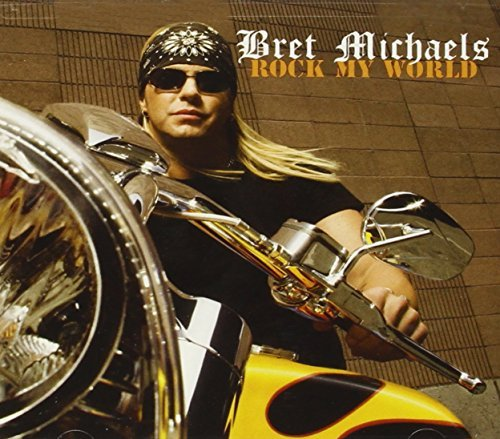 Bret Michaels Rock My World