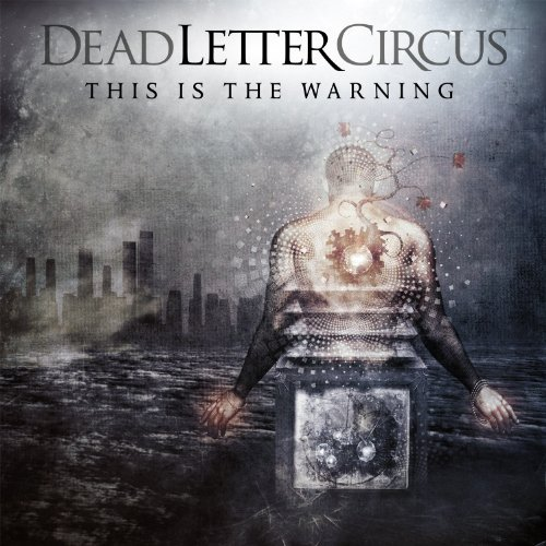 Dead Letter Circus This Is The Warning