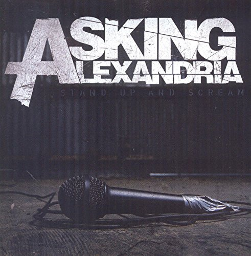 Asking Alexandria Stand Up & Scream