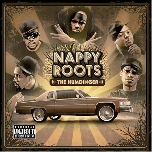 Nappy Roots Humdinger Explicit Version