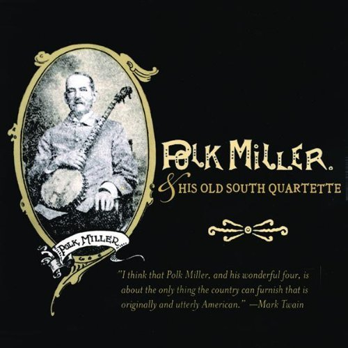 Polk Miller Polk Miller & His Old South Qu
