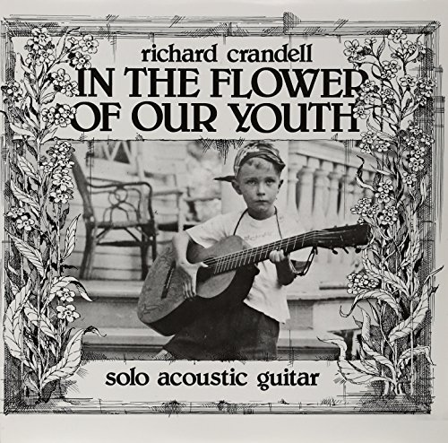 Richard Crandell In The Flower Of Our Youth