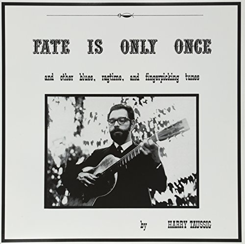 Harry Taussig Fate Is Only Once
