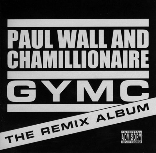 Paul & Chamillionaire Wall Gymc The Remix Album Explicit Version