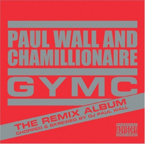 Paul & Chamillionaire Wall Gymc The Remix Album Chopped Explicit Version Screwed Version