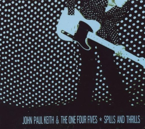 John Paul & The One Four Keith Spills & Thrills