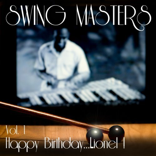 Swing Masters Vol. 1 Happy Birthday Lionel!