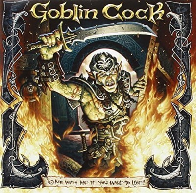 Goblin Cock Come With Me If You Want To Li