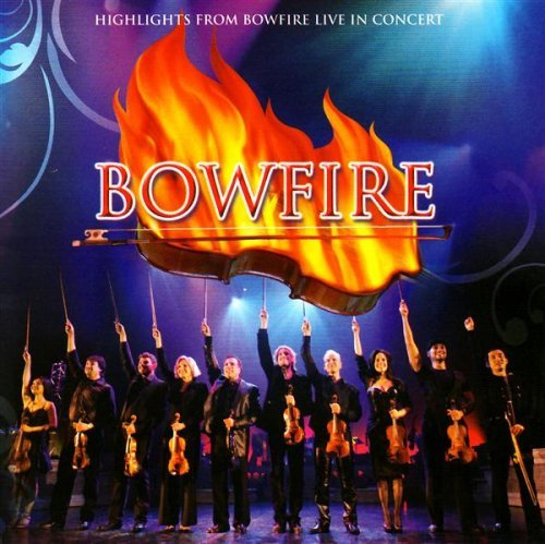Bowfire Live In Concert Live In Concert
