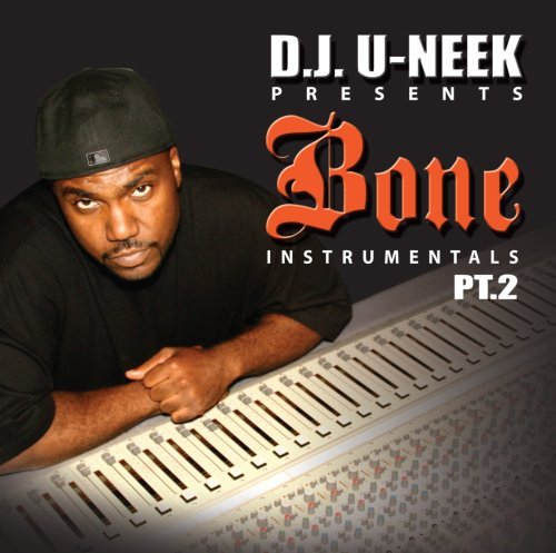 D.J. U Neek Bone Instrumentals Pt. 2 Explicit Version