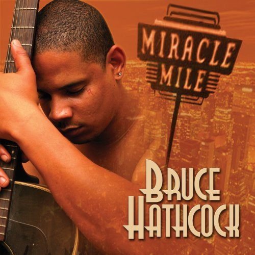 Bruce Hathcock Miracle Mile Explicit Version