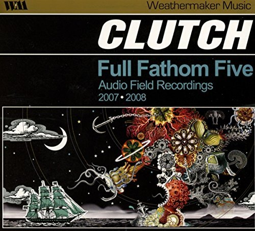 Clutch Full Fathom Five