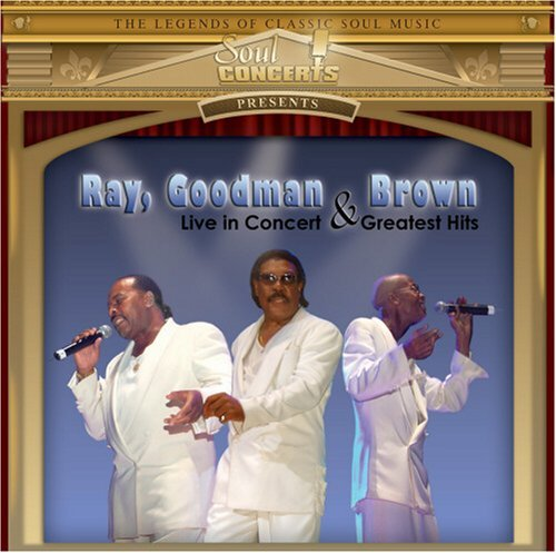 Ray Goodman & Brown Live In Concert