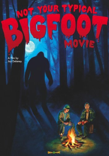 Not Your Typical Bigfoot Movie Not Your Typical Bigfoot Movie Nr