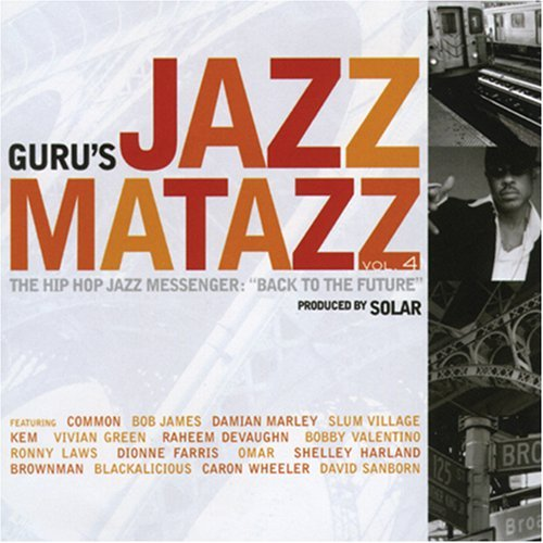 Guru's Jazzmatazz Vol. 4 The Hip Hop Jazz Messen
