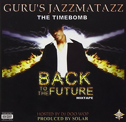 Guru' Jazzmatazz Back To The Future Mixtape Explicit Version