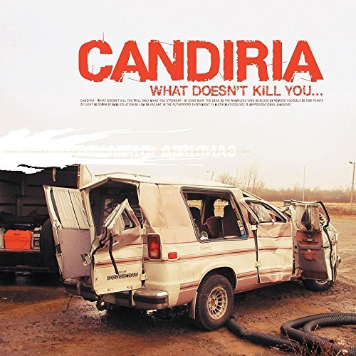 Candiria What Doesn't Kill You