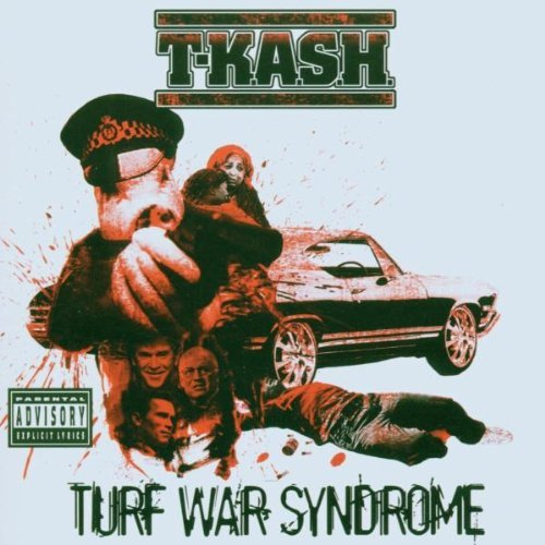 T K.A.S.H. Turf War Syndrome Explicit Version